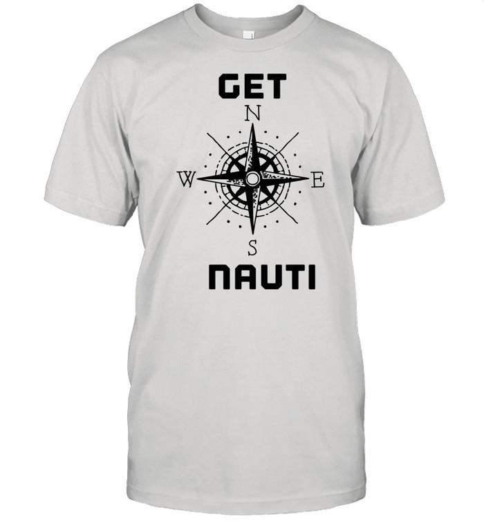 Get Nauti Ship or Boating  Classic Men's T-shirt