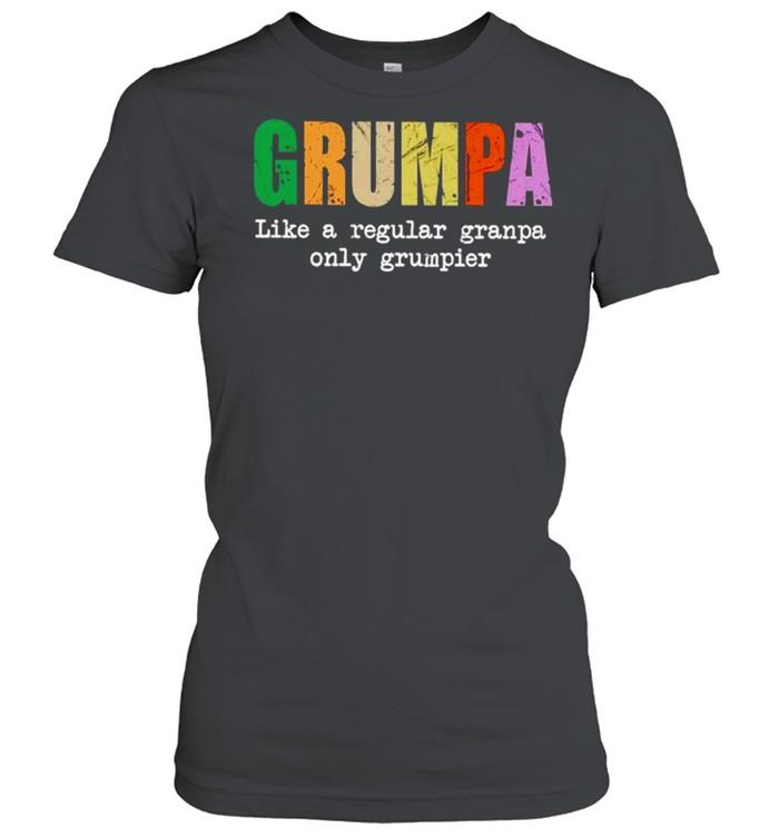 Grumpa like a regular granpa only grumpier shirt Classic Women's T-shirt