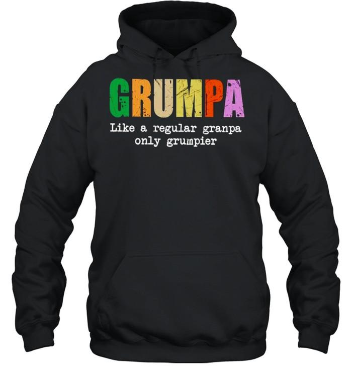 Grumpa like a regular granpa only grumpier shirt Unisex Hoodie