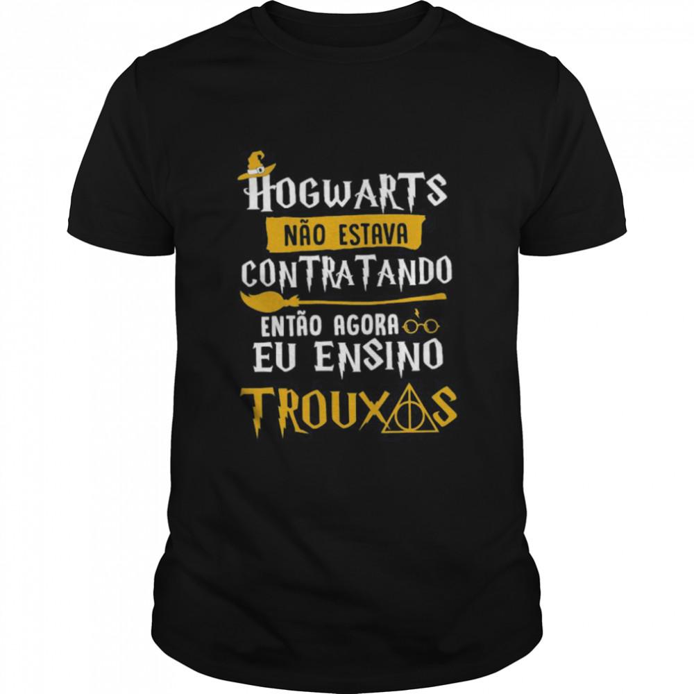 Hogwarts Contratando Eu Ensino Trouxas  Classic Men's T-shirt