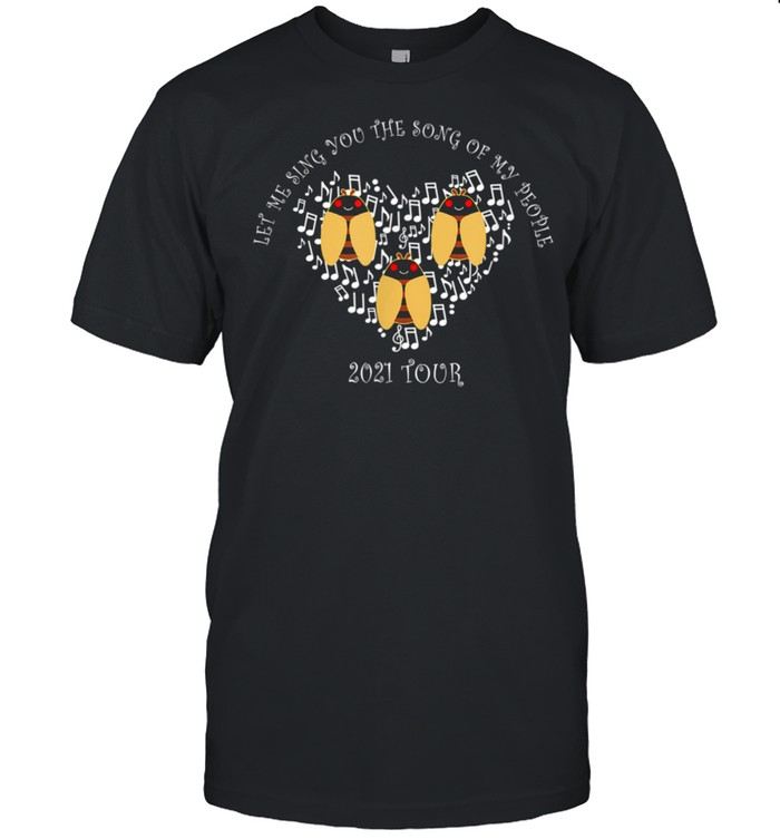 Let Me Sing You The Song of My People Brood X Cicada 2021  Classic Men's T-shirt