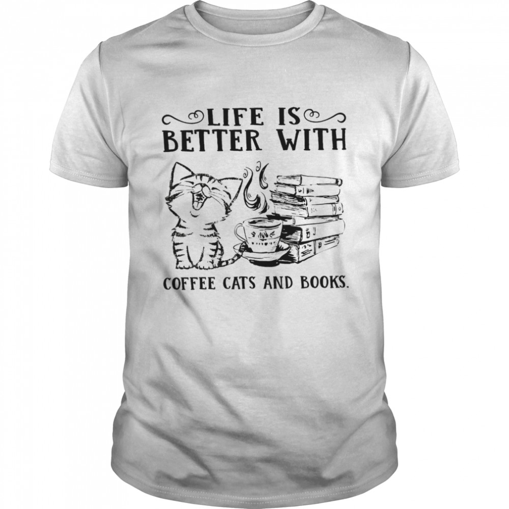 Life is better with coffee cats and books shirt Classic Men's T-shirt