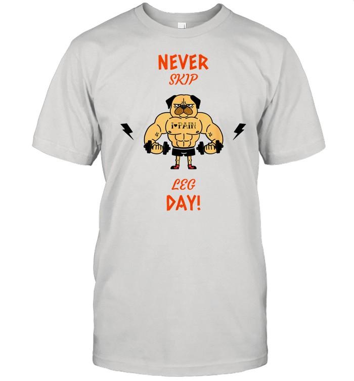Never Skip Leg Day Pug Dog Puppy Gym Fitness Workout  Classic Men's T-shirt