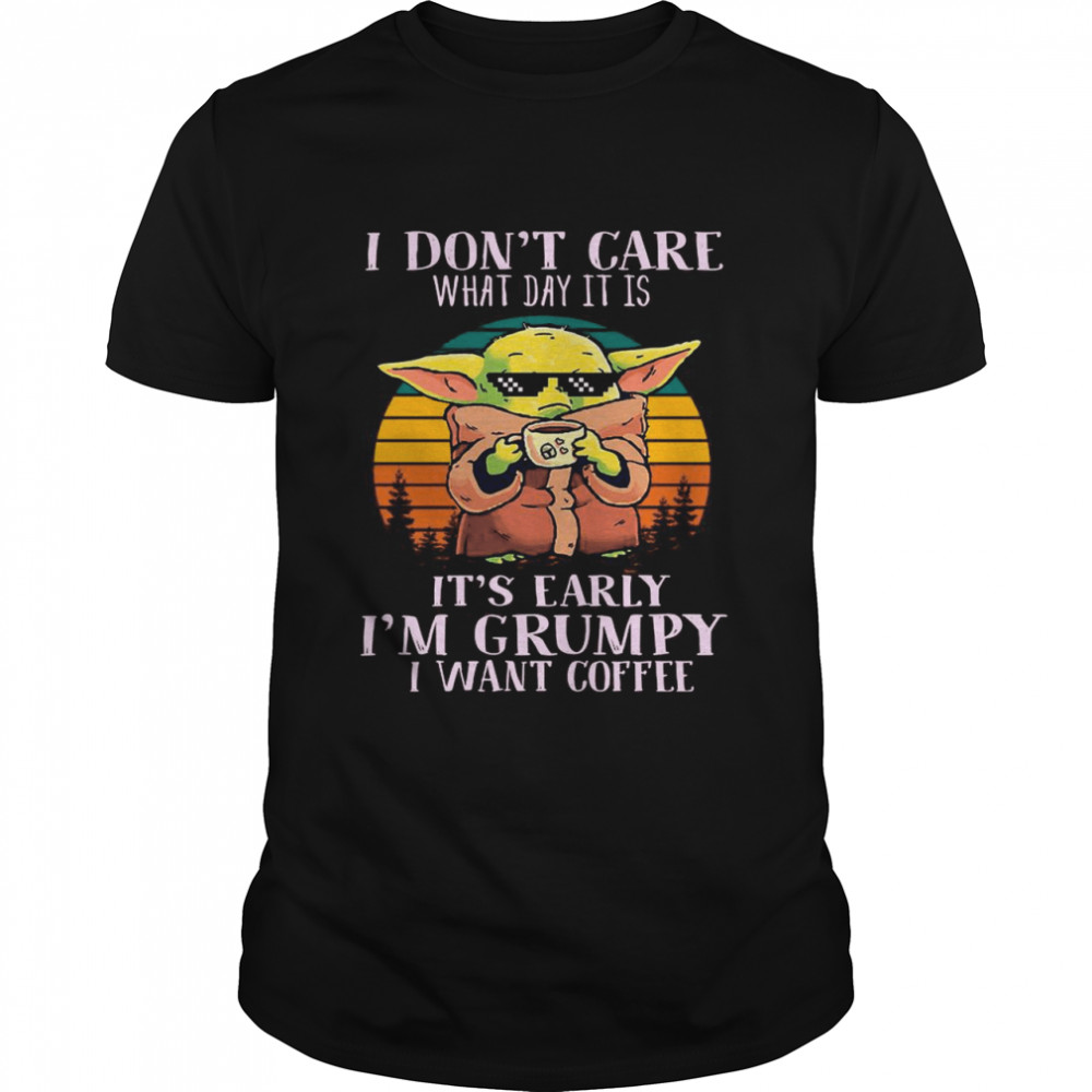Star Wars Baby Yoda The Child I Don't Care What Day It Is I'm Grumpy I Want Coffee Vintage shirt Classic Men's T-shirt