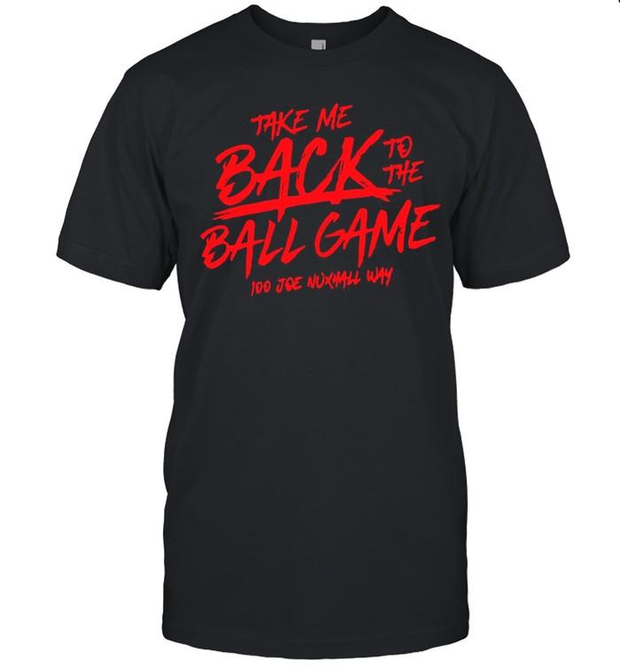 Take Me Back To The Ball Game 100 Joe Nuxhall Way shirt Classic Men's T-shirt