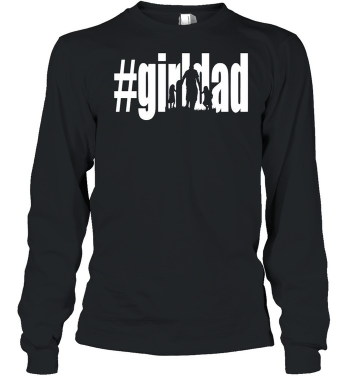 #Girl Dad Father's Day T-shirt Long Sleeved T-shirt