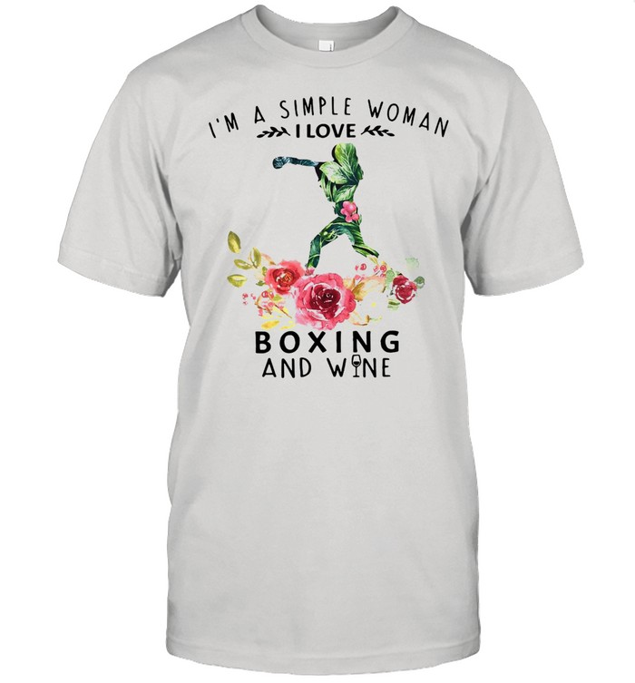 I'm A Simple Woman I Love Boxing And Wine Flower Girl shirt Classic Men's T-shirt