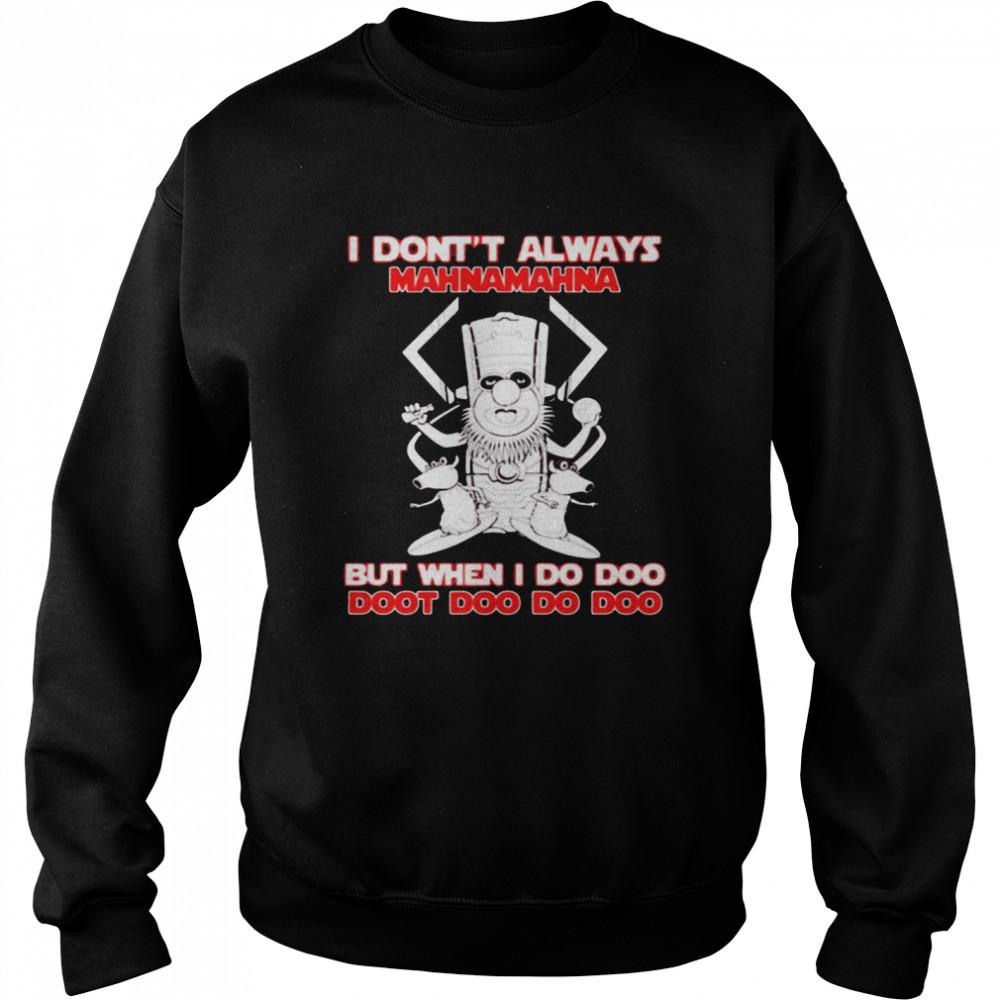 I Don't Always Mahnamahna But When I Do Doo Doot Doo Do Doo Puppet Viking  Unisex Sweatshirt