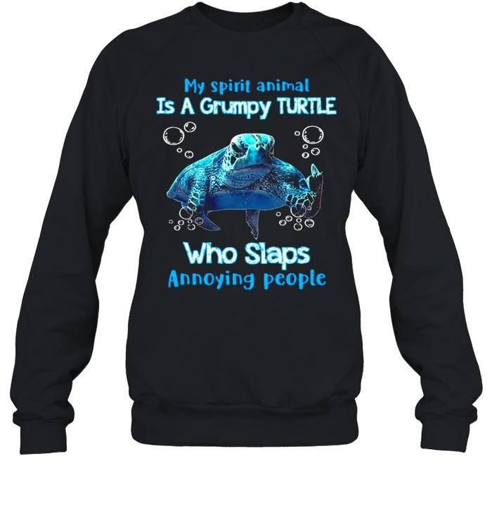 My Spirit Animal Is A Grumpy Turtle Who Slaps Annoying People  Unisex Sweatshirt
