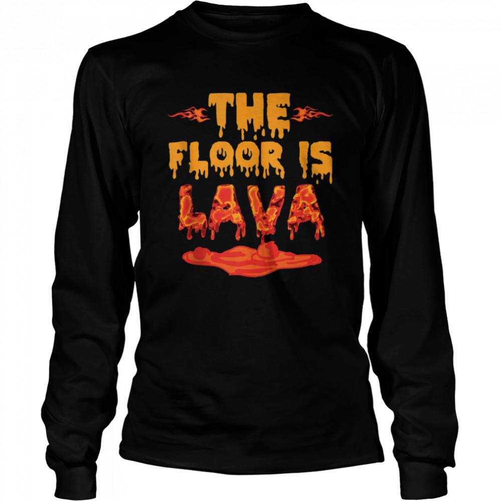 The Floor is Lava Girls shirt Long Sleeved T-shirt