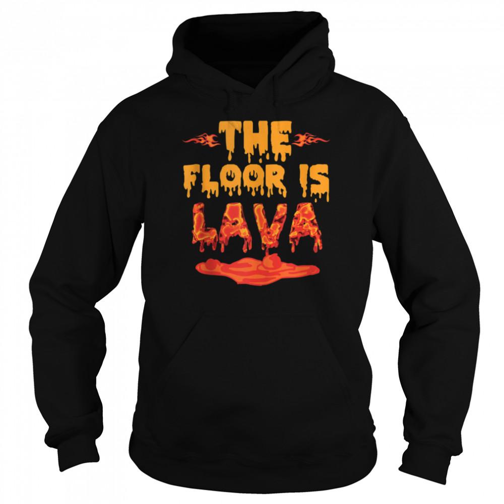 The Floor is Lava Girls shirt Unisex Hoodie