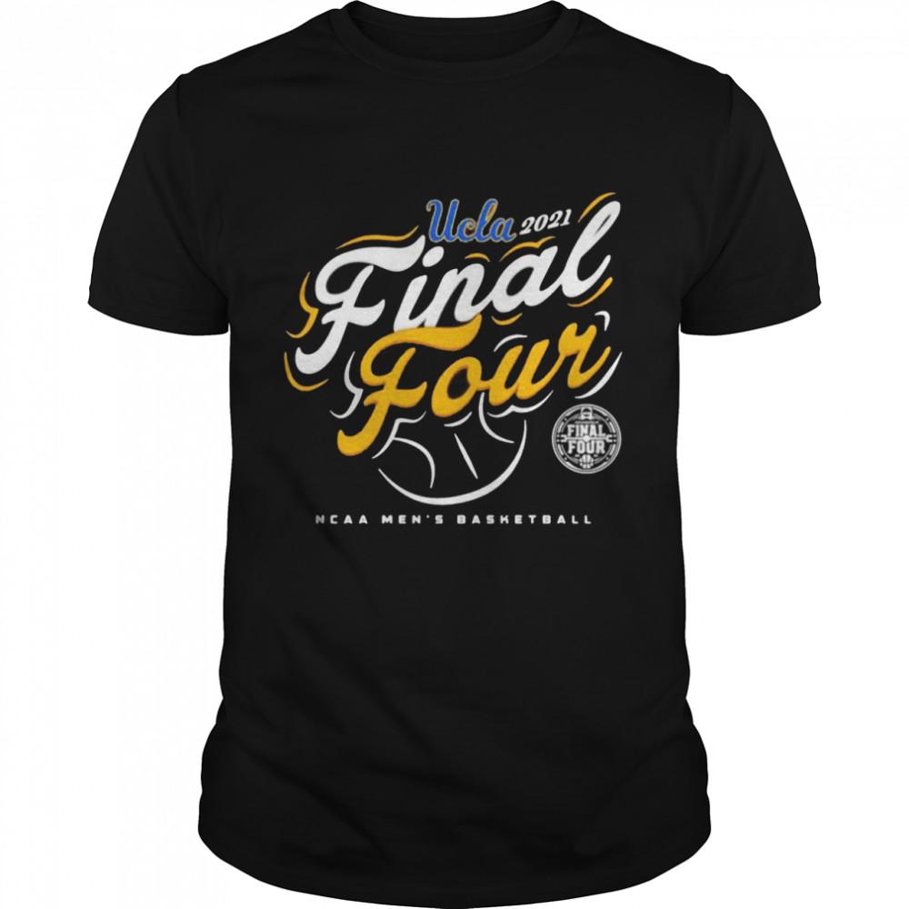 Ucla Bruins 2021 Final four NCAA men's basketball tournament march madness shirt Classic Men's T-shirt