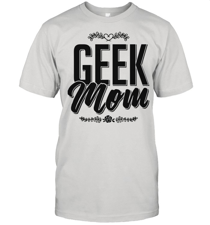 Geek Mom new mom geek Mother's Day for mama  Classic Men's T-shirt