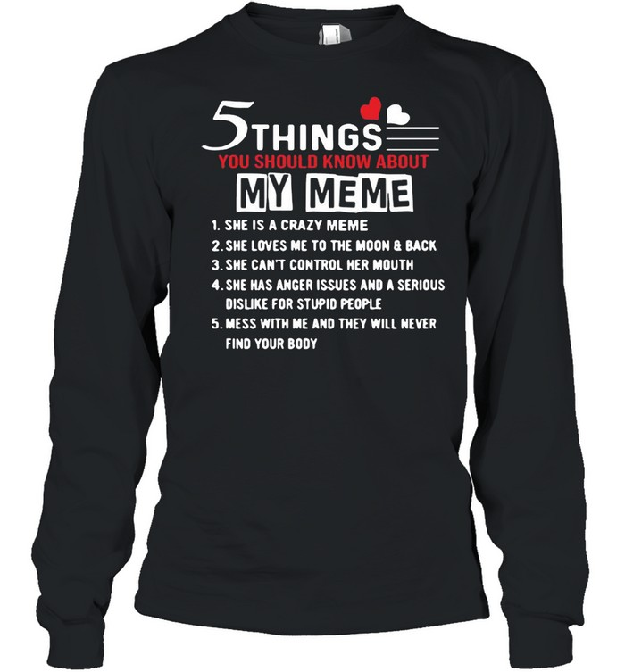 5 Things You Should Know About My Meme Grandma shirt Long Sleeved T-shirt