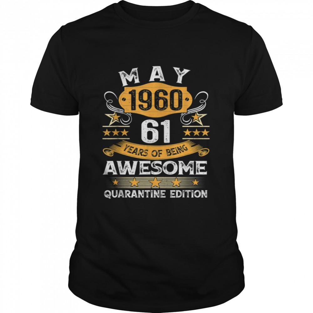 61st Birthday Retro May 1960 Quarantine  Classic Men's T-shirt
