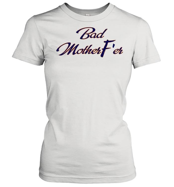 Bad Motherfer shirt Classic Women's T-shirt