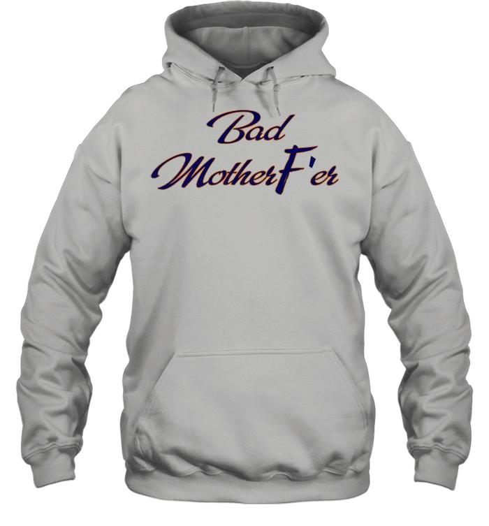 Bad Motherfer shirt Unisex Hoodie