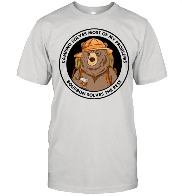 Bear camping solves most of my problems bourbon solves the rest shirt Classic Men's T-shirt