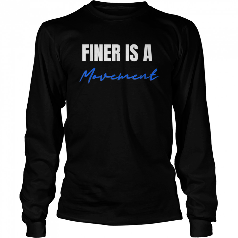 Finer Is A Movement 1 ORZ Ladies  Long Sleeved T-shirt