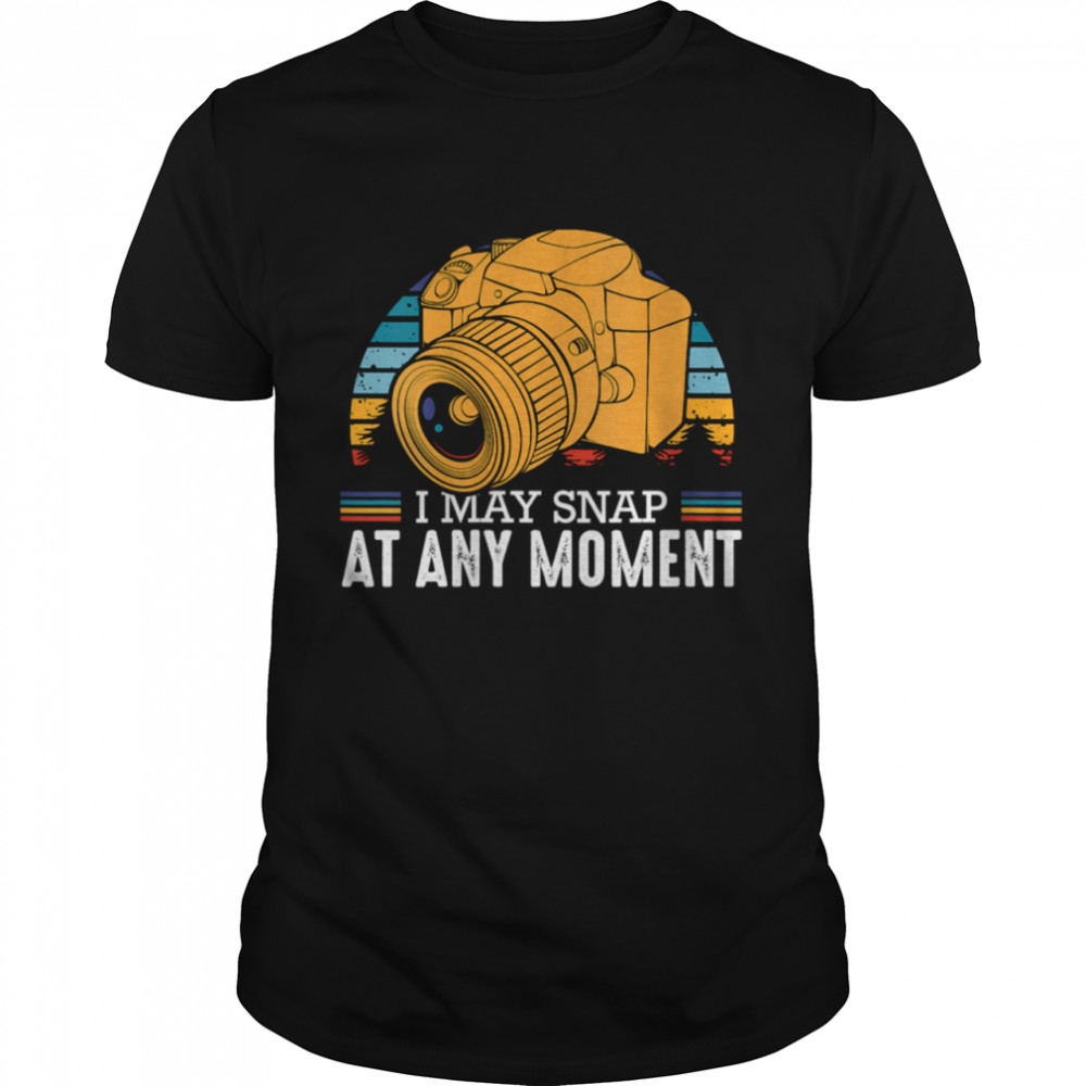 I May Snap At Any Moment Photography Fan Vintage Camera  Classic Men's T-shirt