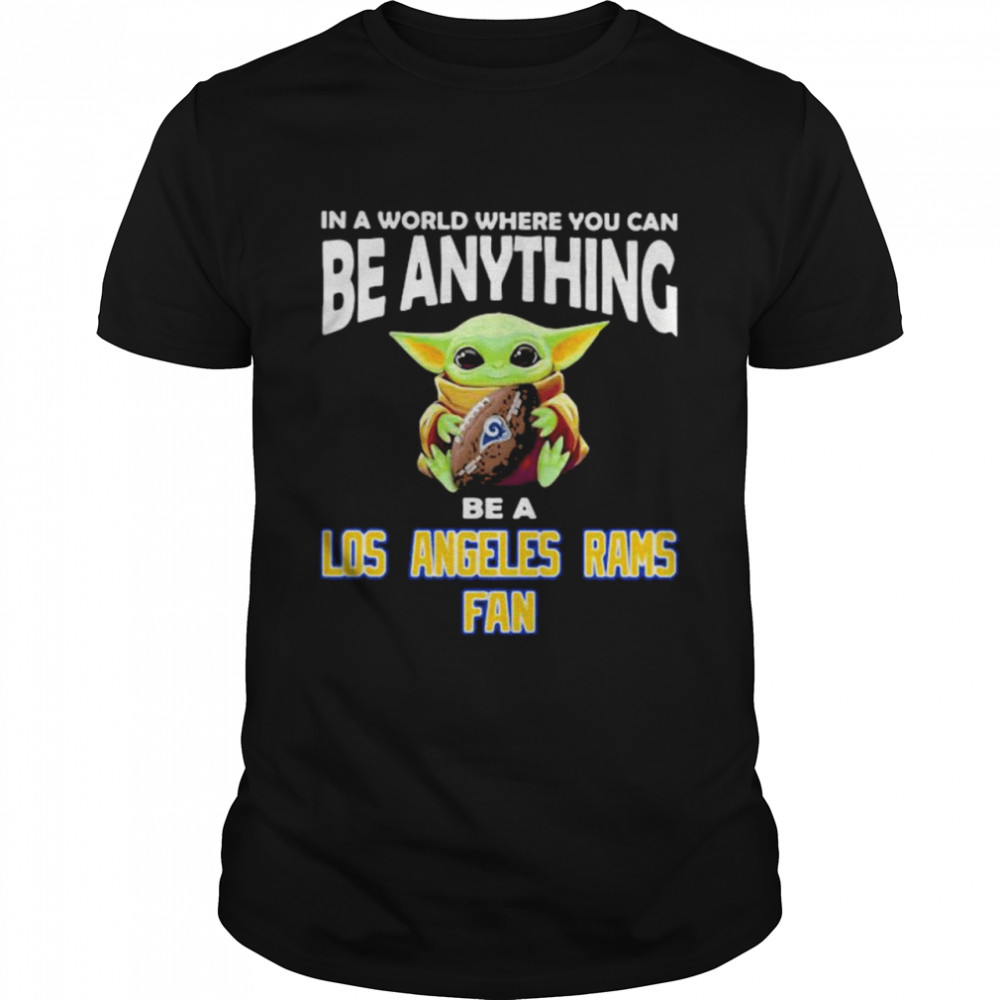 In A World Where You Can Be Anything Be A Los Angeles Rams Fan Baby Yoda  Classic Men's T-shirt