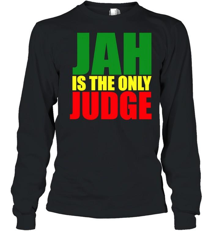 Jah Is The Only Judge Reggaes Rasta Langarmshirt shirt Long Sleeved T-shirt