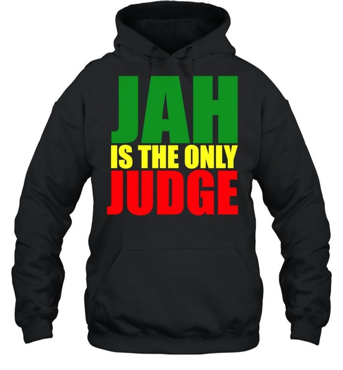 Jah Is The Only Judge Reggaes Rasta Langarmshirt shirt Unisex Hoodie