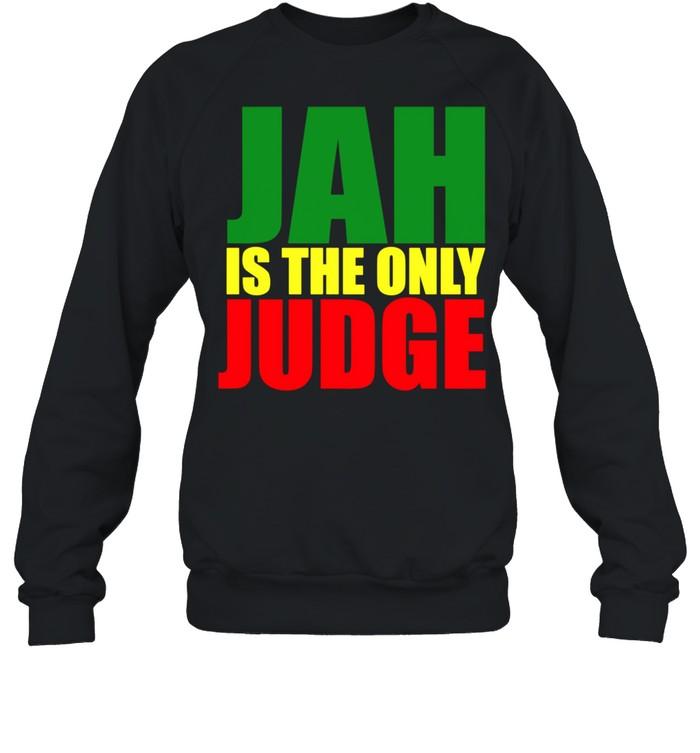 Jah Is The Only Judge Reggaes Rasta Langarmshirt shirt Unisex Sweatshirt