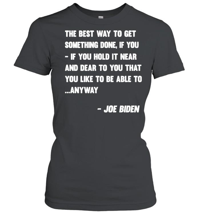Joe Biden Anyway Quote Speech 2021 Press Conference shirt Classic Women's T-shirt