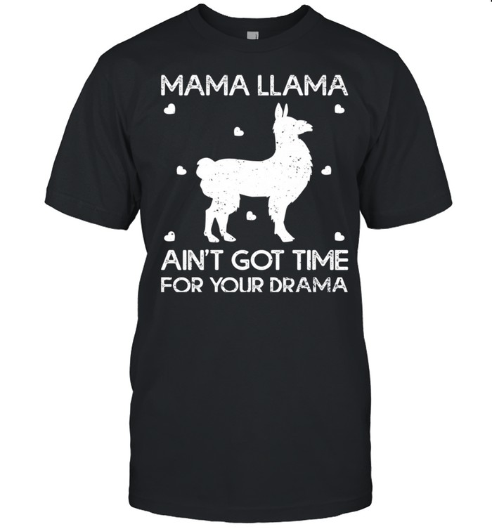 Mama Llama Ain't Got Time For Your Drama Mother's Day shirt Classic Men's T-shirt