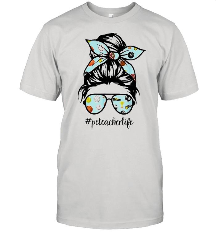 Pe Teacher Messy Bun Life Hair Glasses Phys Ed shirt Classic Men's T-shirt