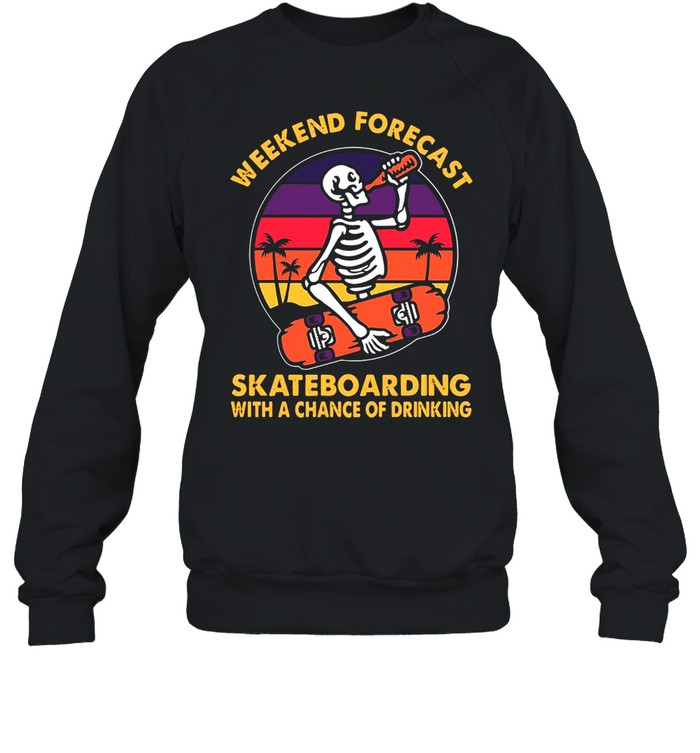 Skeleton Weekend's Forecast Skateboarding With A Chance Of Drinking Beer Vintage T-shirt Unisex Sweatshirt