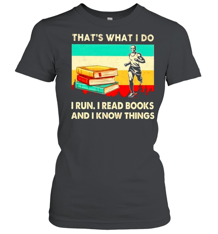 Thats what I do I run I read books and I know things vintage shirt Classic Women's T-shirt