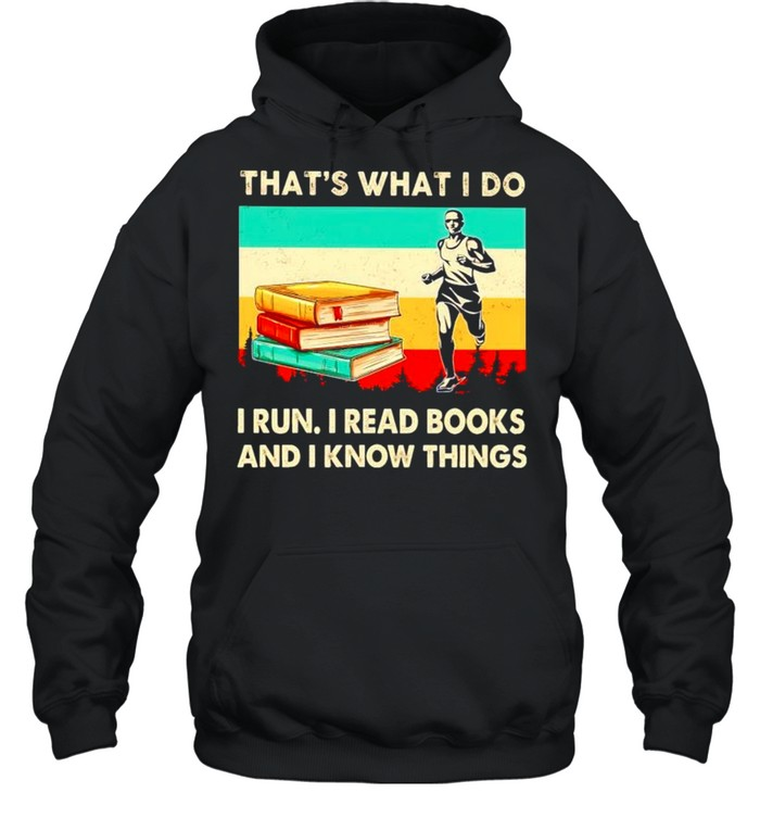 Thats what I do I run I read books and I know things vintage shirt Unisex Hoodie