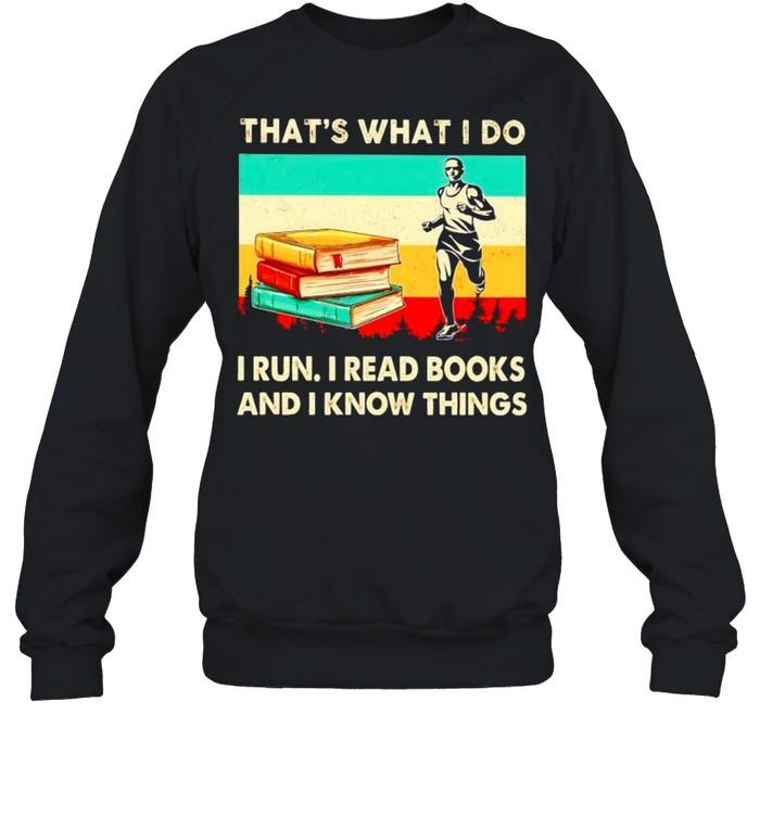 Thats what I do I run I read books and I know things vintage shirt Unisex Sweatshirt
