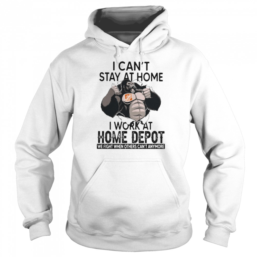 I Can't Stay At Home I Work At Home Depot We Fight When Others Cant Anymore Bigfoot  Unisex Hoodie