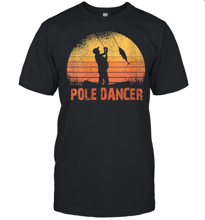 Pole Dancer Fishing  Classic Men's T-shirt
