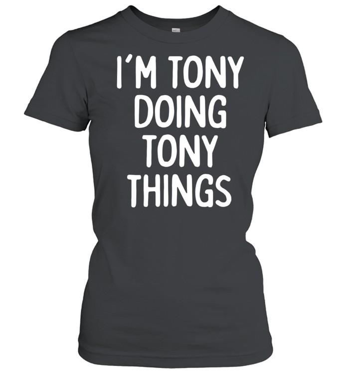 I'm Tony Doing Tony Things, First Name shirt Classic Women's T-shirt