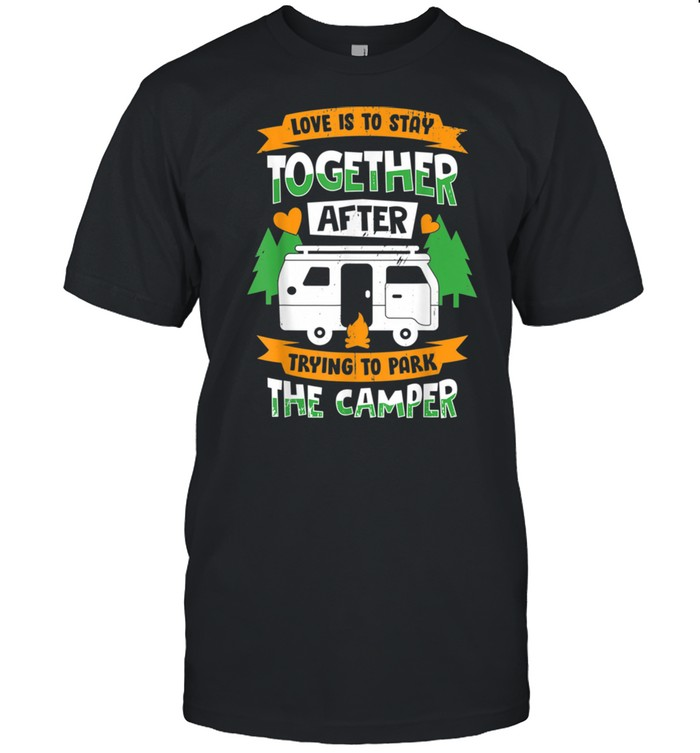 Lover Is Stayy Togetherr Afterr Trying To Park The Camperr shirt Classic Men's T-shirt