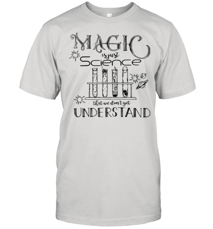 Magic is just science that we don't yet understand shirt Classic Men's T-shirt