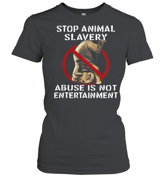 Stop Animal Slavery Abuse Is Not Entertainment shirt Classic Women's T-shirt