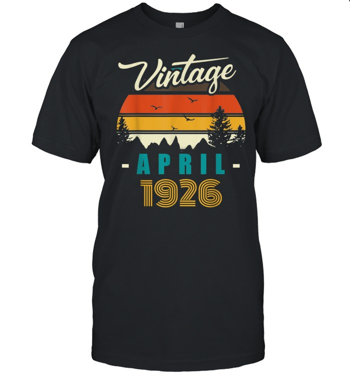 Vintage April 1926 Happy 95rd Birthday 95Years Old shirt Classic Men's T-shirt