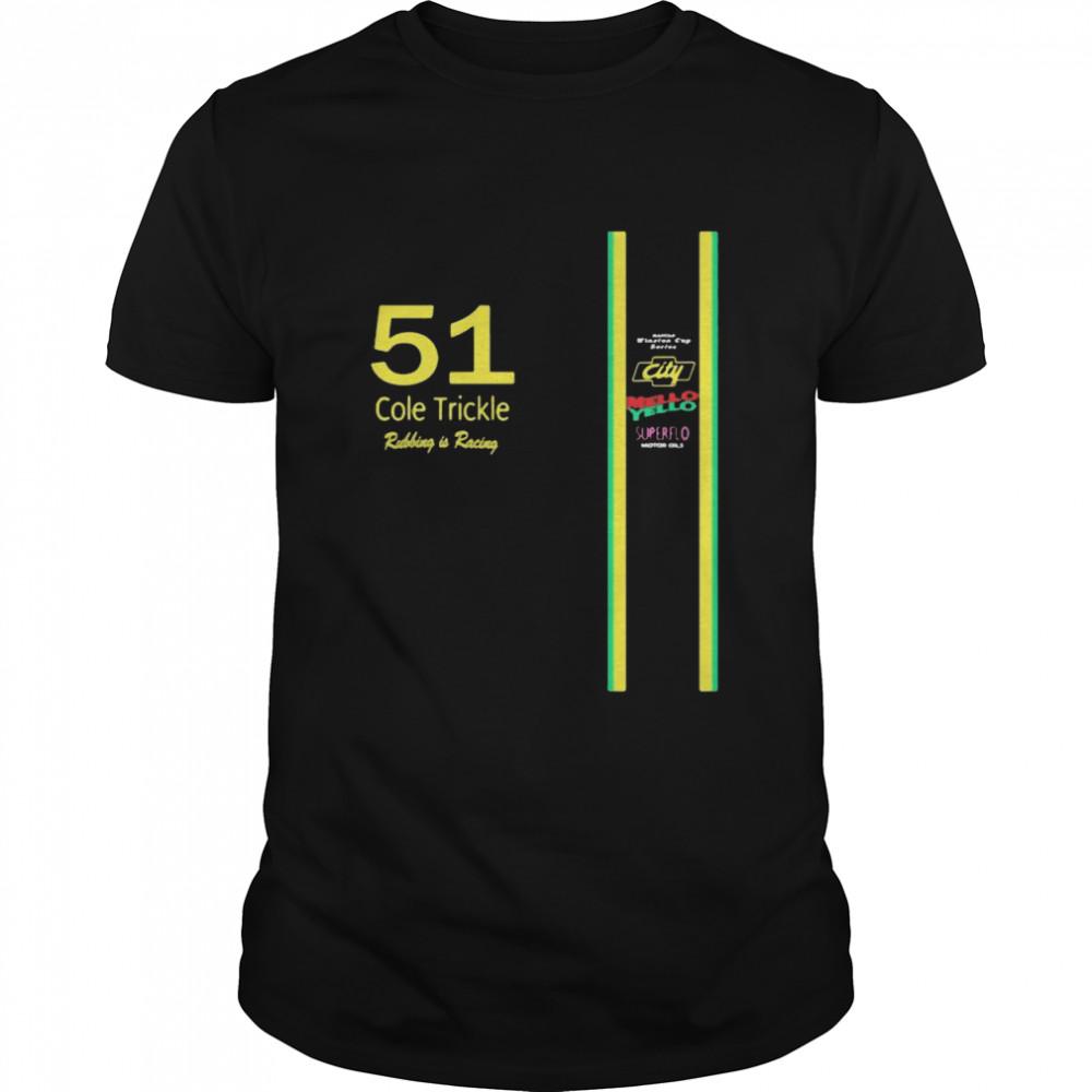 51 Cole Trickle Rubbing Is Racing Mello Yello Superflo  Classic Men's T-shirt