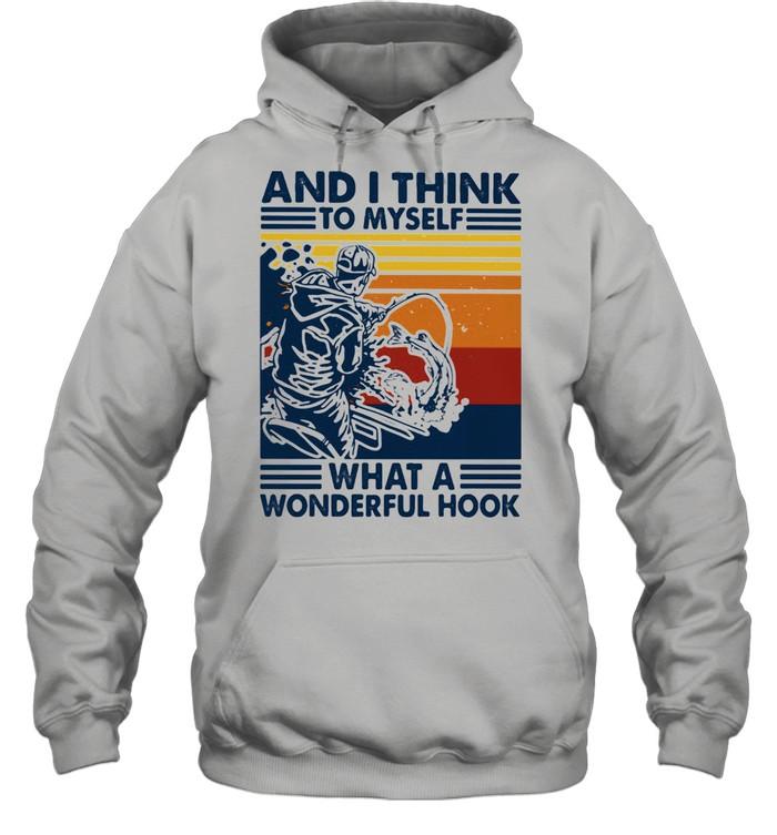 And I Think To Myself What A Wonderful Hook Fishing Vintage Unisex Hoodie