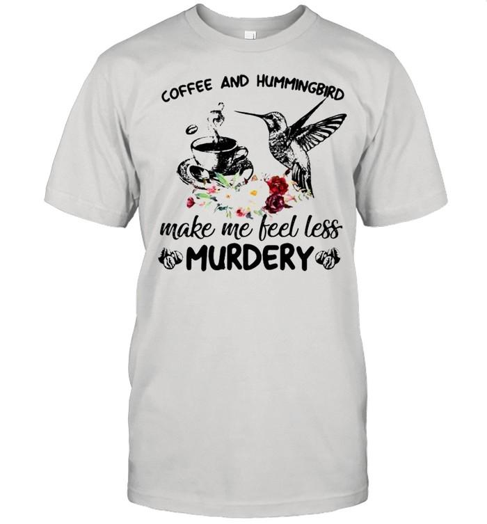 Coffee and hummingbird make me feel less murdery shirt Classic Men's T-shirt