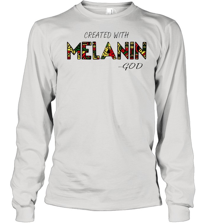 Created with Melanin God shirt Long Sleeved T-shirt