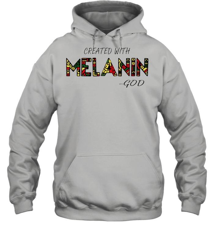 Created with Melanin God shirt Unisex Hoodie