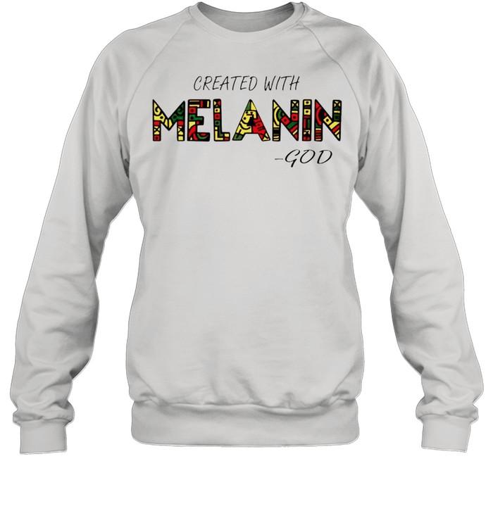 Created with Melanin God shirt Unisex Sweatshirt