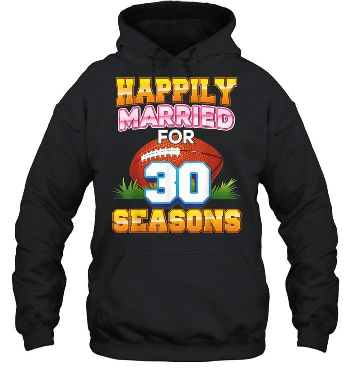 Happily Married For 30 Football Seasons Years Anniversary  Unisex Hoodie