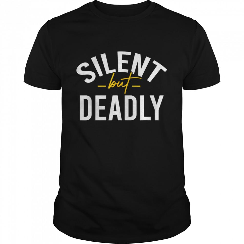 Silent but Deadly shirt Classic Men's T-shirt